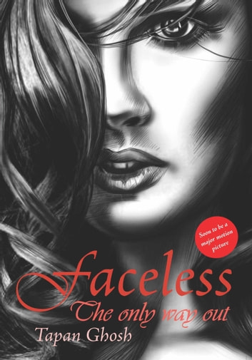 Faceless The Only Way Out ebook by Tapan Ghosh