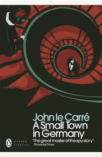 A Small Town in Germany ebook by John le Carré