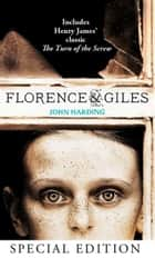 Florence and Giles and The Turn of the Screw ebook by John Harding