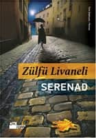 Serenad ebook by Zülfü Livaneli