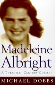 Madeleine Albright - Against All Odds ebook by Michael Dobbs