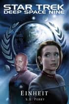 Star Trek - Deep Space Nine 8.10: Einheit ebook by S. D. Perry,Christian Humberg
