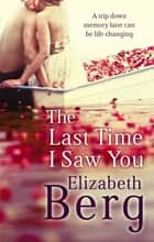 The Last Time I Saw You 電子書 by Elizabeth Berg