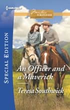 An Officer and a Maverick ebook by Teresa Southwick