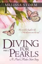 Diving for Pearls, Part II ebook by Melissa Storm