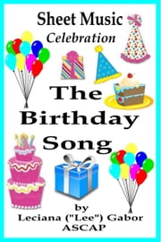 Sheet Music The Birthday Song ebook by Lee Gabor