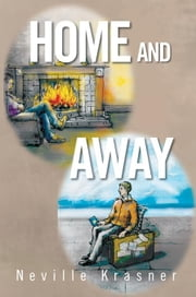 Home and Away - A Personal Anthology ebook by Neville Krasner