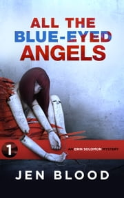 ALL THE BLUE-EYED ANGELS - Book 1 ebook by Jen Blood