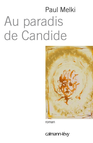 Au paradis de Candide ebook by Paul Melki