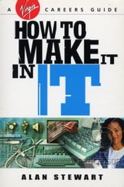How To Make It In IT ebook by Dr Alan Stewart