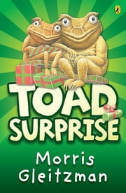 Toad Surprise ebook by Morris Gleitzman