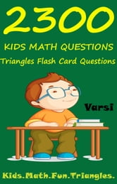 2300 Kids Math Questions: Triangles Flash Card Questions ebook by Varsi