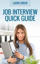 Job Interview Quick Guide ebook by Laura Green