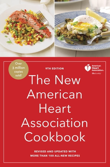 The New American Heart Association Cookbook, 9th Edition - Revised and Updated with More Than 100 All-New Recipes ebook by American Heart Association