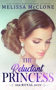 The Reluctant Princess - Her Royal Duty, #1 ebook by Melissa McClone