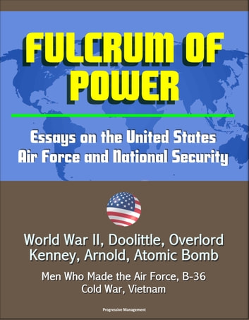 Essay Tips For High School Fulcrum Of Power Essays On The United States Air Force And National  Security  World Essay About High School also Importance Of Good Health Essay Fulcrum Of Power Essays On The United States Air Force And National  Apa Format For Essay Paper