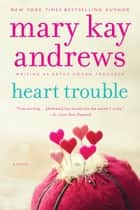 Heart Trouble ebook by Kathy Trocheck