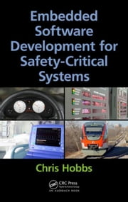 Embedded Software Development for Safety-Critical Systems ebook by Hobbs, Chris