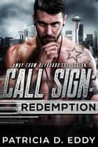 Call Sign: Redemption ebook by Patricia D. Eddy