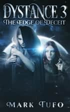 Dystance 3: Edge of Deceit ebook by Mark Tufo
