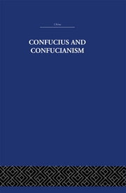 Confucius and Confucianism ebook by Richard Wilhelm