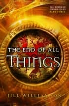 The End of All Things (The Kinsman Chronicles) - Part 3 ebook by Jill Williamson