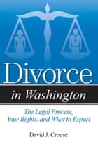 Divorce in Washington ebook by David J. Crouse, Esq.