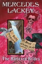 The Bartered Brides ebook by Mercedes Lackey