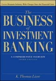 The Business of Investment Banking - A Comprehensive Overview ebook by K. Thomas Liaw
