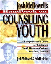 Handbook on Counseling Youth ebook by John McDowell,Bob Hostetler