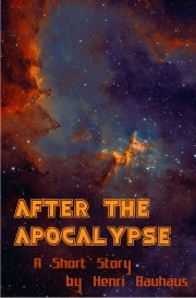 After the Apocalypse ebook by Henri Bauhaus