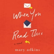 When You Read This - A Novel audiobook by Mary Adkins