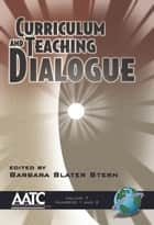 Curriculum and Teaching Dialogue ebook by Barbara Slater Stern