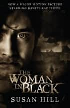 The Woman in Black - A Ghost Story ebook by Susan Hill