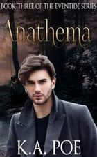 Anathema, Eventide Book 3 ebook by K.A. Poe