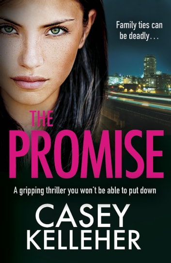 The Promise - A gripping thriller you won't be able to put down ebook by Casey Kelleher