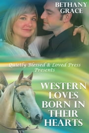 Western Loves Born In Their Hearts ebook by Bethany Grace