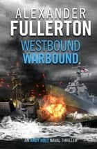 Westbound, Warbound ebook by