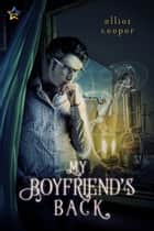 My Boyfriend's Back ebook by Elliot Cooper