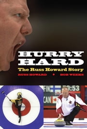 Hurry Hard: The Russ Howard Story ebook by Howard, Russ