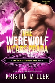 The Werewolf Wears Prada ebook by Kristin Miller
