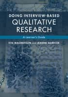 Doing Interview-based Qualitative Research ebook by Eva Magnusson,Jeanne Marecek