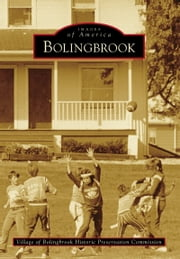 Bolingbrook ebook by Village of Bolingbrook Historic Preservation Commission