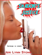 Shadow's Justice ebook by Jeri Lynn Stone