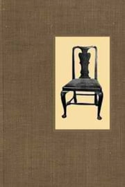 Little Books About Old Furniture. Volume II. The Period of Queen Anne (Illustrated) ebook by J. P. Blake,A. E. Reveirs-Hopkins