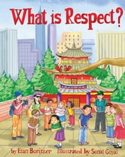 What is Respect? ebook by Etan Boritzer