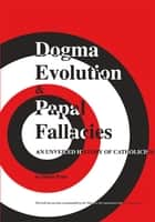 Dogma Evolution & Papal Fallacies ebook door Imma Penn