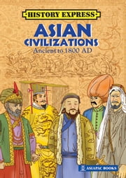 Asia Civilizations - Ancient to 1800AD ebook by Lim SK