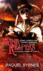 Wind Reapers ebook by Raquel Byrnes