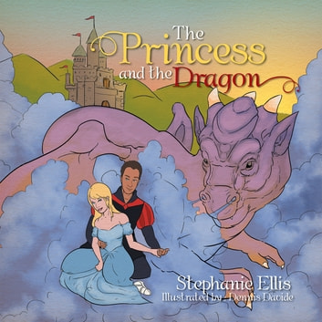 The Princess and the Dragon ebook by Stephanie Ellis